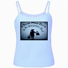 If You re Mad Tshirt Baby Blue Spaghetti Top
