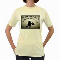If You re Mad tshirt Yellow Womens  T-shirt