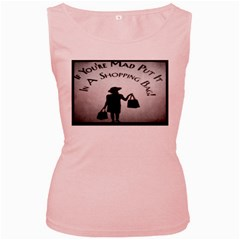 If You re Mad tshirt Pink Womens  Tank Top