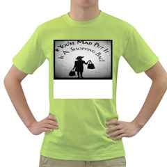 If You re Mad tshirt Green Mens  T-shirt