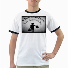 If You re Mad Tshirt White Ringer Mens'' T Shirt