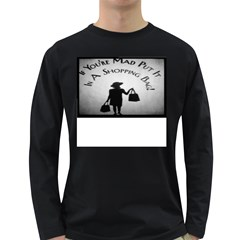 If You re Mad tshirt Dark Colored Long Sleeve Mens'' T-shirt