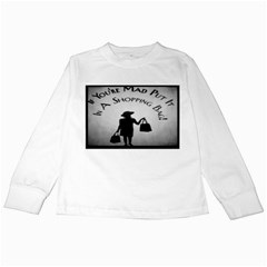 If You re Mad tshirt White Long Sleeve Kids'' T-shirt