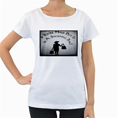If You re Mad tshirt White Oversized Womens'' T-shirt