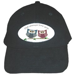 Owl Always Love You, Cute Owls Black Baseball Cap