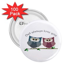 Owl always love you, cute Owls 100 Pack Regular Button (Round)