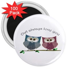 Owl Always Love You, Cute Owls 100 Pack Large Magnet (round)