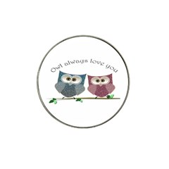Owl always love you, cute Owls Golf Ball Marker (for Hat Clip)