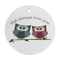 Owl Always Love You, Cute Owls Twin Sided Ceramic Ornament (round)