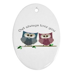 Owl Always Love You, Cute Owls Oval Ornament (two Sides)
