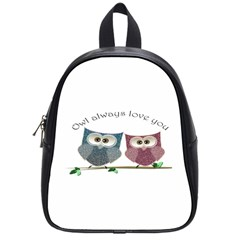 Owl Always Love You, Cute Owls Small School Backpack