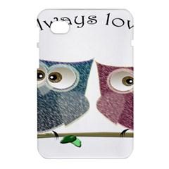 Owl always love you, cute Owls Samsung Galaxy Tab 7  P1000 Hardshell Case