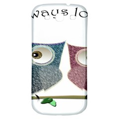 Owl always love you, cute Owls Samsung Galaxy S3 S III Classic Hardshell Back Case
