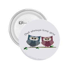 Owl always love you, cute Owls Regular Button (Round)