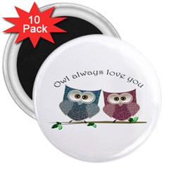 Owl always love you, cute Owls 10 Pack Large Magnet (Round)