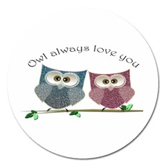 Owl always love you, cute Owls Extra Large Sticker Magnet (Round)