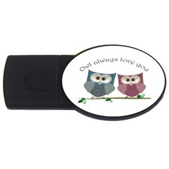 Owl always love you, cute Owls 4Gb USB Flash Drive (Oval)
