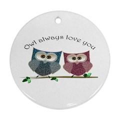 Owl always love you, cute Owls Twin-sided Ceramic Ornament (Round)