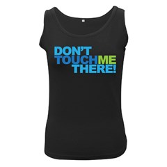 Don t Touch Me There! Black Womens'' Tank Top