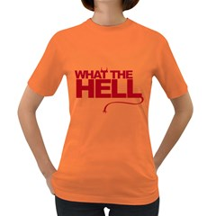 What the Hell Dark Colored Womens'' T-shirt