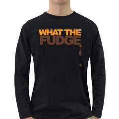 What the Fudge Dark Colored Long Sleeve Mens'' T-shirt