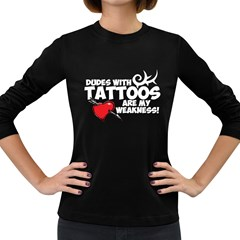 Dudes With Tattoos Dark Colored Long Sleeve Womens'' T Shirt