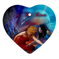 As The River Rises Heart Ornament (Two Sides)