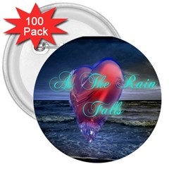 As The Rain Falls 3  Button (100 Pack)