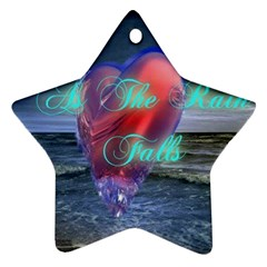 As The Rain Falls Star Ornament (Two Sides)