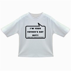 I m your Father s Day Gift Baby T-shirt
