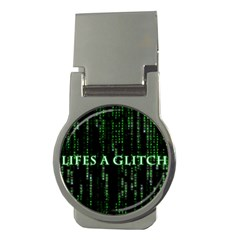 Lifes A Glitch Money Clip (Round)