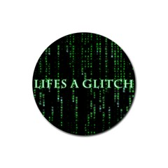 Lifes A Glitch Drink Coasters 4 Pack (round)
