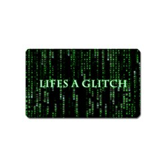 Lifes A Glitch Magnet (Name Card)