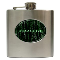 Lifes A Glitch Hip Flask