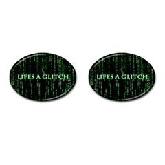 Lifes A Glitch Cufflinks (Oval)