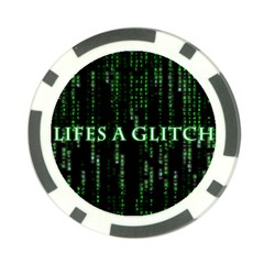 Lifes A Glitch Poker Chip 10 Pack