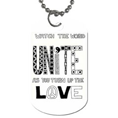 Watch The World Unite As You Turn Up The Love Dog Tag (One Sided)