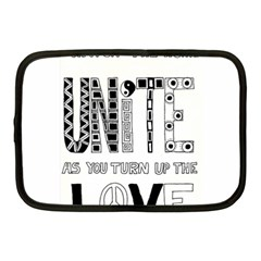 Watch The World Unite As You Turn Up The Love Netbook Case (Medium)