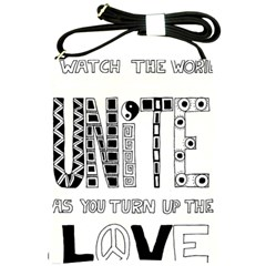 Watch The World Unite As You Turn Up The Love Shoulder Sling Bag