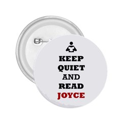 Keep Quiet And Read Joyce Black 2.25  Button