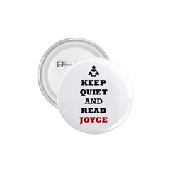 Keep Quiet And Read Joyce Black 1 75  Button