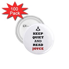 Keep Quiet And Read Joyce Black 1.75  Button (100 pack)