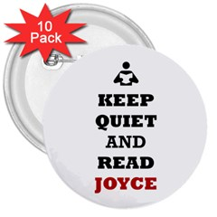 Keep Quiet And Read Joyce Black 3  Button (10 pack)