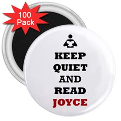 Keep Quiet And Read Joyce Black 3  Button Magnet (100 Pack)