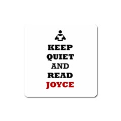 Keep Quiet And Read Joyce Black Magnet (square)