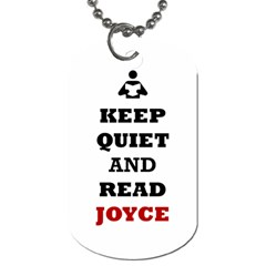 Keep Quiet And Read Joyce Black Dog Tag (One Sided)