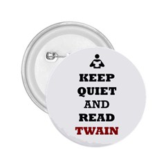 Keep Quiet And Read Twain Black 2.25  Button
