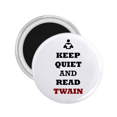 Keep Quiet And Read Twain Black 2.25  Button Magnet