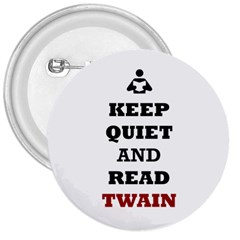 Keep Quiet And Read Twain Black 3  Button
