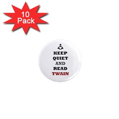 Keep Quiet And Read Twain Black 1  Mini Button Magnet (10 pack)